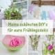 Meine schönsten DIY's für eure Frühlingsdeko