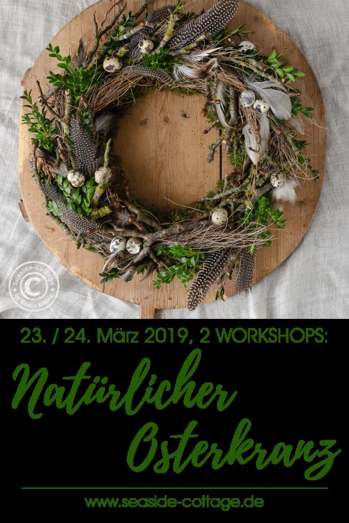 Natürlichen Osterkranz selbermachen im Seaside-Cottage Workshop Pinterest