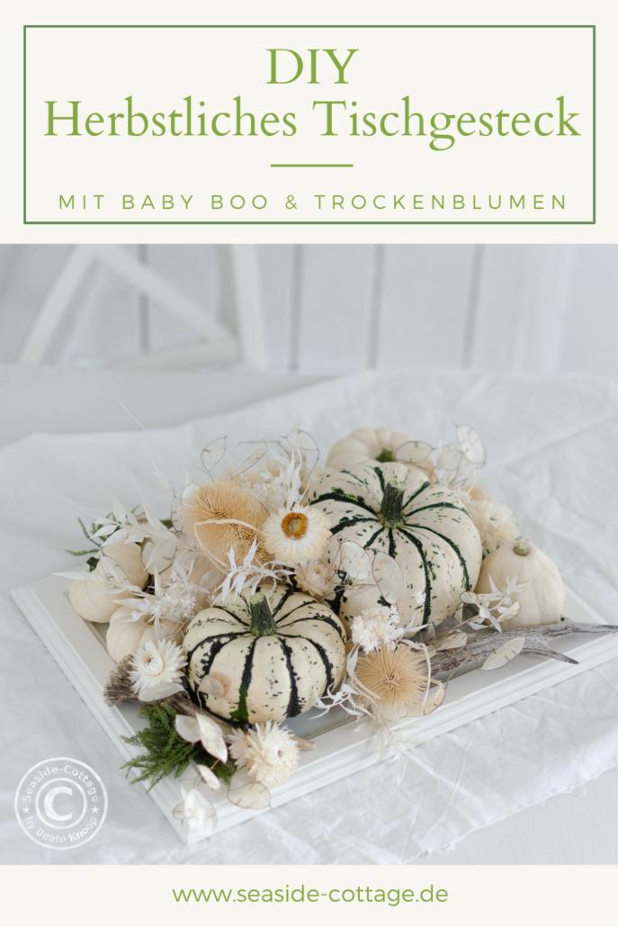Pinterest Pin Anleitung herbstliche Tischdeko mit Baby Boo und Trockenblumen